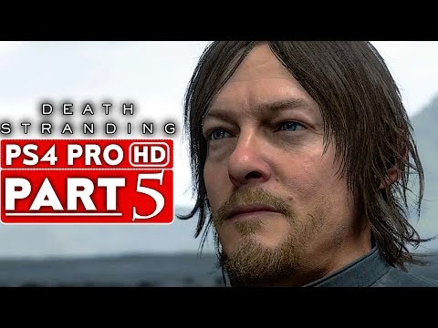 DEATH STRANDING Gameplay Walkthrough Part 5 [1080p HD PS4 PRO] - No Commentary