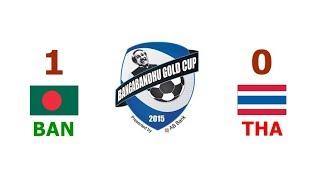 Bangladesh vs Thailand 1-0 ।। Semifinal ।। Bangabandhu Gold Cup 2015