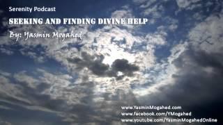Seeking&Finding Divine Help ᴴᴰ - By: Yasmin Mogahed