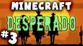 Minecraft Desperado #3 - I Shot The Sheriff