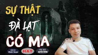 SỰ THẬT ĐÀ LẠT CÓ MA 😱 Truyện Ma Có Thật Ở Việt Nam Đình Soạn Kể Mà Run