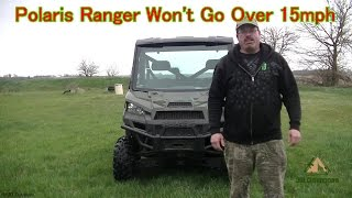 4. Polaris Ranger Won't Go Over 15 Miles Per Hour