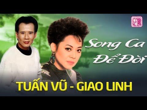 TUẤN VŨ GIAO LINH SONG CA - Đôi Song Ca Huyền Thoại Thập Niên 90 - Nhạc Vàng Xưa Để Đời - Thời lượng: 46:50.