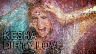Video: Kesha 'Dirty Love'