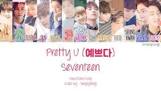 Video SEVENTEEN [세븐틴] - Pretty U [예쁘다] (Color Coded Lyrics   Han/Rom/Eng) MP3, 3GP, MP4, WEBM, AVI, FLV Juli 2018