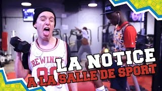 Video LA NOTICE - A LA SALLE DE SPORT MP3, 3GP, MP4, WEBM, AVI, FLV Juli 2017