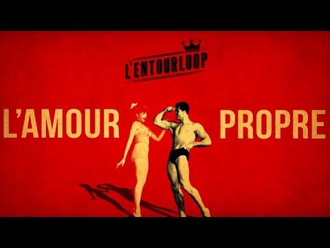 L'ENTOURLOOP - L' Amour Propre (Official Audio)