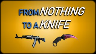 CS:GO - From Nothing To A Knife