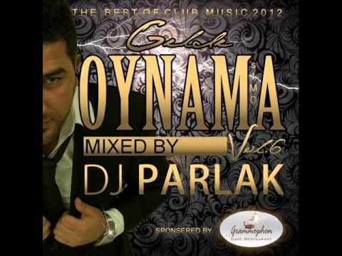 DJ PARLAK - GELDE OYNAMA SIMDI VOL.6 ( 2012 MIX )