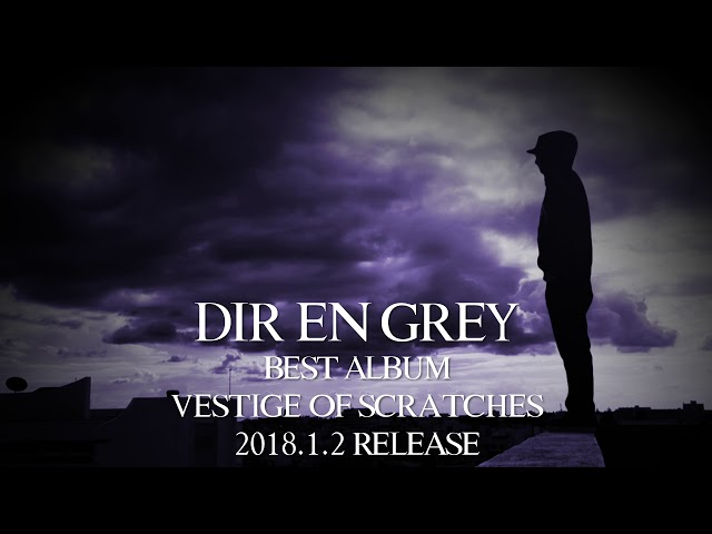 DIR EN GREY - BEST ALBUM『VESTIGE OF SCRATCHES』 Trailer