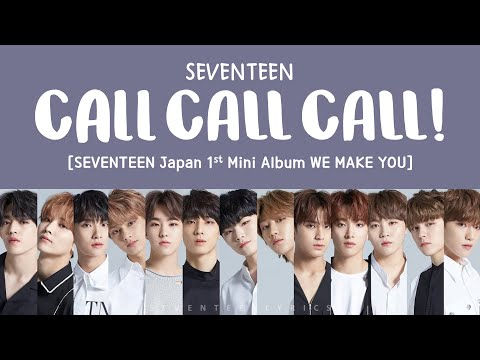 Video [LYRICS/가사] SEVENTEEN (세븐틴) - CALL CALL CALL! [Japan 1st Mini Album WE MAKE YOU] download in MP3, 3GP, MP4, WEBM, AVI, FLV January 2017