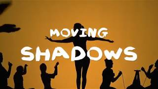 Moving Shadows Trailer 2018