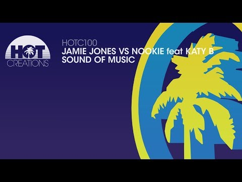 Jamie Jones Vs Nookie Feat Katy B - Sound Of Music
