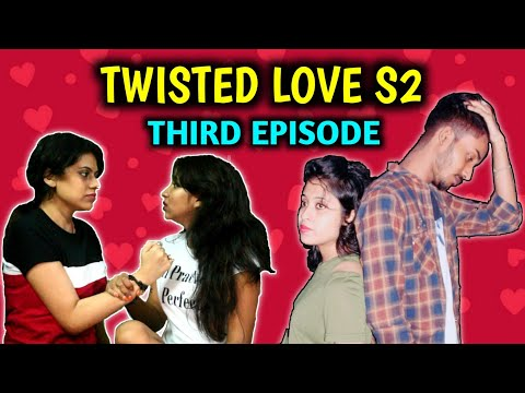 TWISTED LOVE || LGBT WEB SERIES || SEASON 2 || 3RD EPISODE