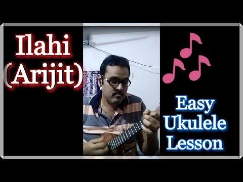 Video Ilahi ( Arijit Singh ) | Easy Ukulele Lesson | YJHD download in MP3, 3GP, MP4, WEBM, AVI, FLV January 2017