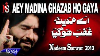 Nadeem Sarwar | Aey Madina Ghazab Hogya | 2013 |اے مدینا غزب حوگیا