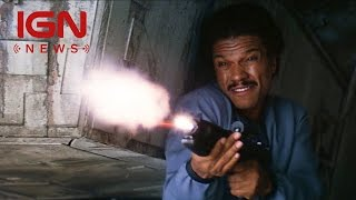 Han Solo Standalone Movie Casting for Lando Calrissian - IGN News by IGN