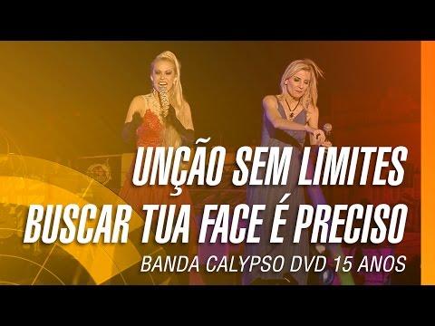 Banda Calypso e Ludmila Ferber - Unção sem limites / Buscar tua face é preciso