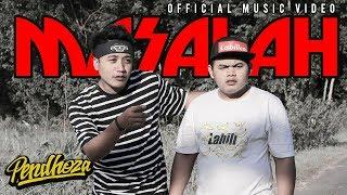 Video PENDHOZA - MASALAH ( OFFICIAL MUSIC VIDEO ) MP3, 3GP, MP4, WEBM, AVI, FLV Oktober 2018