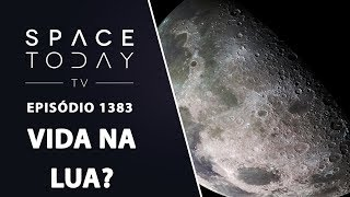 Vida na Lua? - Space Today TV Ep.1383 by Space Today