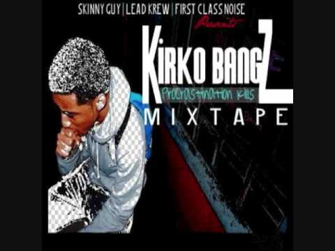 Kirko What Yo Name Is - original version of kirko bangz's hit what yo name iz. less auto tune bt better verses.