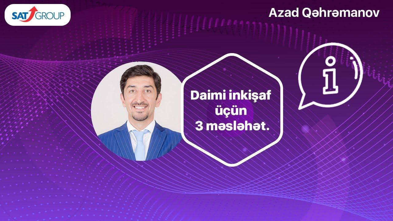 Satış kursu. Daimi inkişaf üçün 3 məsləhət. Azad Qəhrəmanov. Sat Group.