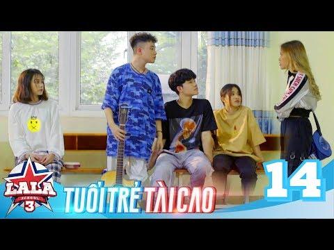 LA LA SCHOOL | TẬP 14 | Season 3 : TUỔI TRẺ TÀI CAO | Phim Học Đường Âm Nhạc 2019 - Thời lượng: 28 phút.