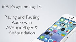 IOS Programming 13: Playing And Pausing Audio With AVFoundation (AVAudioPlayer)