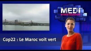 Medi Investigation : Cop22 : Le Maroc voit vert