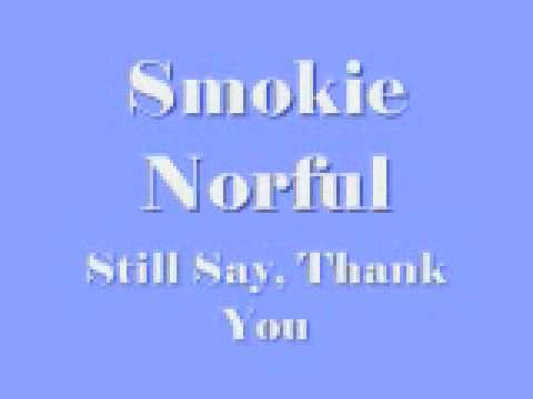 Smokie Norful - Still Say, Thank You