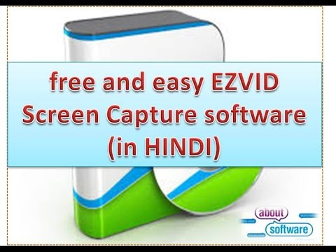 free and easy EZVID Screen Capture software (in HINDI)