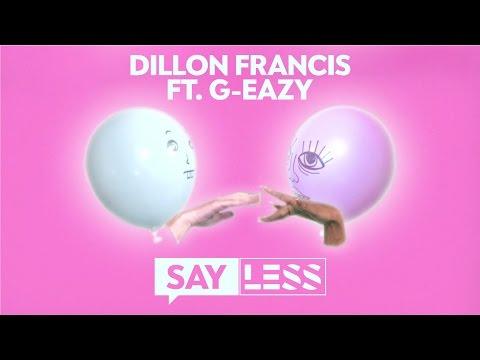 Dillon Francis Ft. G-Eazy  - Say Less (Lyric Video)