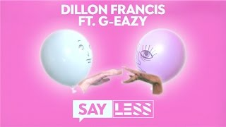 Dillon Francis - Say Less (ft. G-Eazy) (Official Lyric Video)
