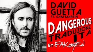 David Guetta - DANGEROUS // Traduzione ITA by Fakemen