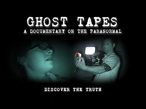 Ghost Tapes: A Documentary on the Paranormal