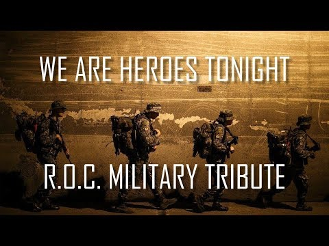 "Republic of China Military Tribute 2018 │ 中華民國國軍 │ ""We Are Heroes Tonight"""