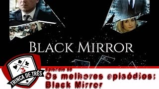 Olá amigos e fãs da Trinca de Três, hoje estamos comentando sobre a série do Netflix, Black Mirror, uma série um tanto...Para saber o que achamos e os melhores episódios, vocês terão que assistir o vídeo.BEM VINDO A MAIS UM TRINCA DE TRÊS--------------------------------------------------------FILMES – SÉRIES – QUADRINHOS – GAMES--------------------------------------------------------NOSSAS REDES SOCIAISFACEBOOK: https://www.facebook.com/trincadetresoficial/INSTAGRAM: https://www.instagram.com/trinca_de_3/--------------------------------------------------------GOSTOU DESSE VÍDEO? - DEIXE UM LIKE- COMPARTILHE COM SEUS AMIGOS- SE INSCREVA NO NOSSO CANAL: https://www.youtube.com/channel/UCp9pSPta1y-pqF1_a8HfDEw--------------------------------------------------------