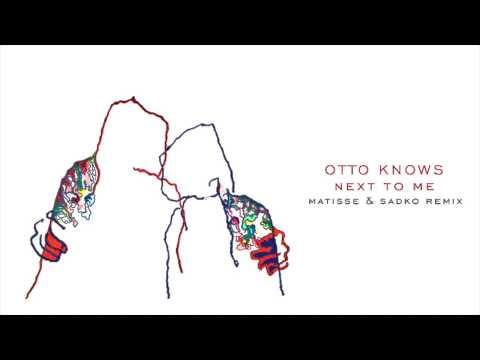 Otto Knows - Next to Me (Matisse & Sadko Remix)