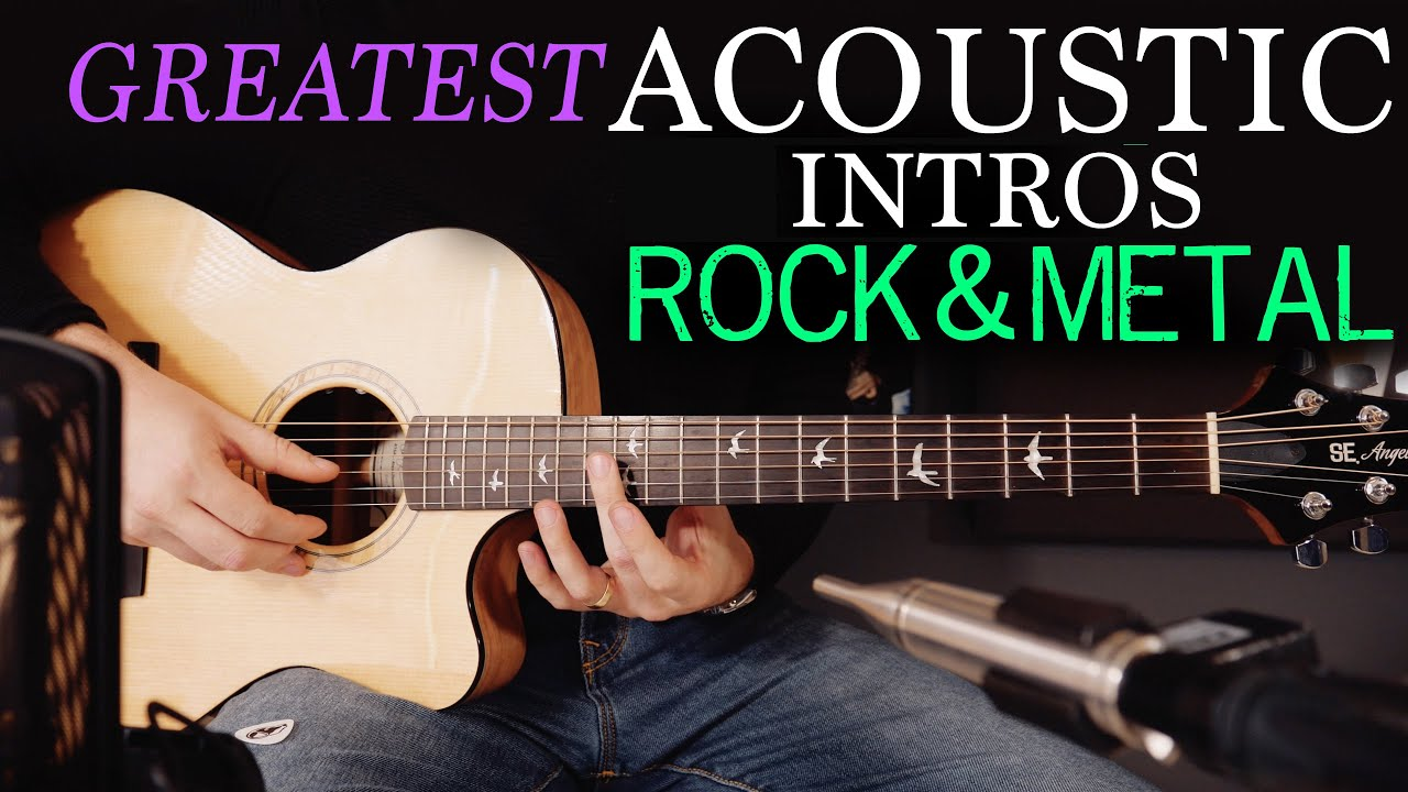 The Greatest Acoustic Intros in Rock and Metal Songs