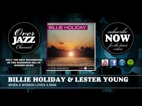 Billie Holiday & Lester Young – When a Woman Loves a Man (1938)