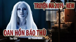 Truyện Ma Kinh Dị 2019 | Oan Hồn báo thù (Truyện mới HOT) - MC Thanh Bình - Tác Gỉa Lệ Thanh