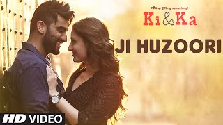 Presenting JI HUZOORI Video Song from Arjun Kapoor & Kareena Kapoor starring, R. Balki directed upcoming movie KI & KA ...