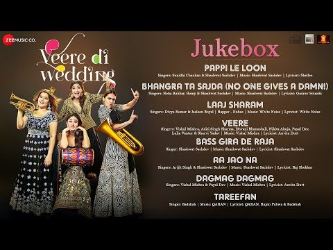 Veere Di Wedding - Full Movie Audio Jukebox | Kare