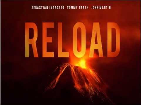 Sebastian Ingrosso Tommy Trash Feat John Martin - Reload  and Lyrics