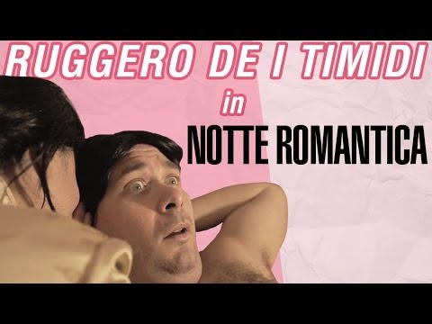Ruggero de I Timidi – Notte Romantica (Video)