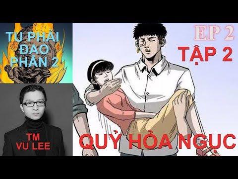 Tu Phải Đạo Phần 2 - QUỶ HỎA NGỤC- Tập 2 - Vu Lee | Thuyết Minh Truyện TV - Thời lượng: 31 phút.
