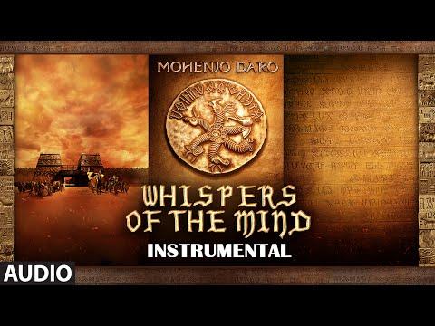 WHISPERS OF THE MIND Full Song | Mohenjo Daro | Hr