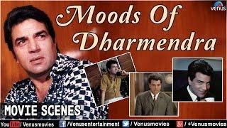 Moods Of Dharmendra  Bollywood Scenes  Hindi Movies  Movie Scenes Jukebox