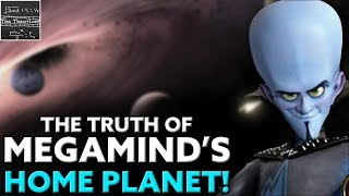 Video The Mysteries of Megamind's Home Planet SOLVED! [Theory] MP3, 3GP, MP4, WEBM, AVI, FLV Desember 2018