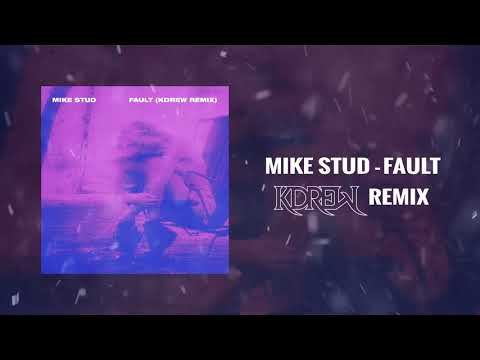Mike Stud - Fault (KDrew Remix)